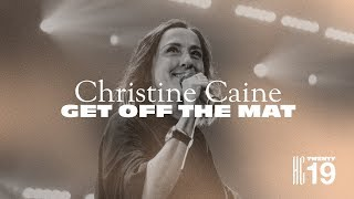 GET OFF THE MAT (a timely word for the church) - Christine Caine | Heaven Come Conference