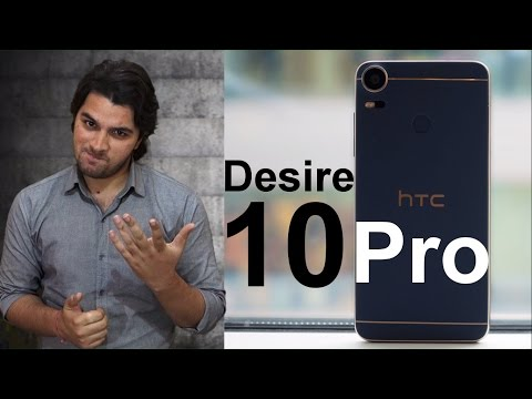 [Hindi-हिन्दी] HTC Desire 10 Pro : Why HTC Why !!! (opinion only)