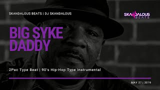 Big Syke - Big Syke Daddy (Instrumental Remake | DJ Skandalous Beats)