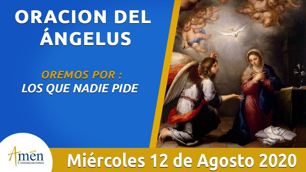 Ángelus l Miércoles 12 Agosto  de 2020 l Padre Carlos Yepes
