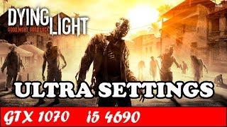 Dying Light (Ultra Settings) | GTX 1070 + i5 4690 [1080p 60fps]