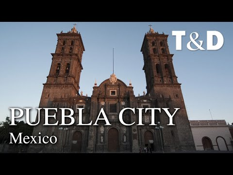 Puebla CIty Guide - Mexico Best City - Travel & Discover