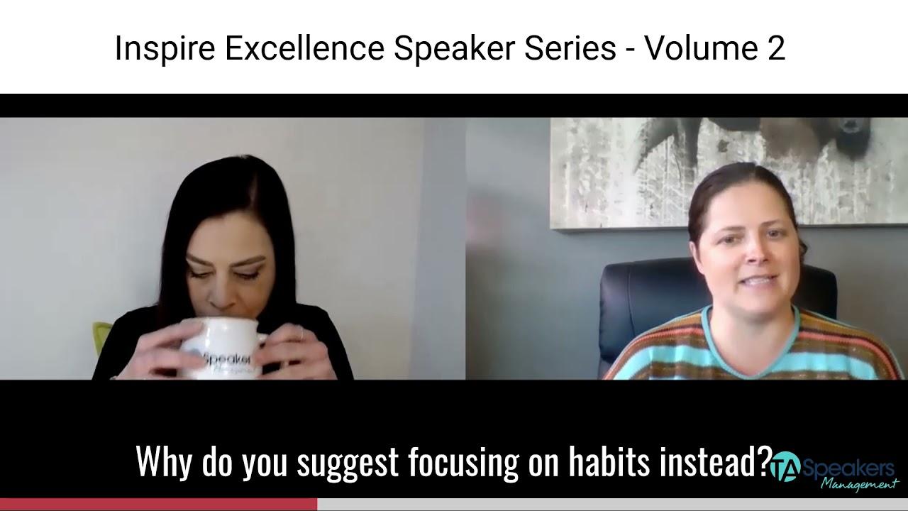 Inspire Excellence Speaker Series: Habit Building & Breaking