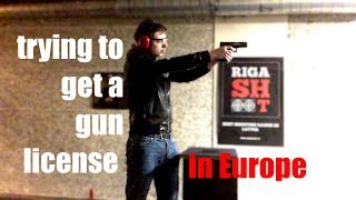 Trying to get a gun license in Europe - Month 1