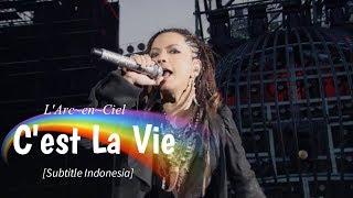 L'Arc~en~Ciel - C'est La Vie | Subtitle Indonesia