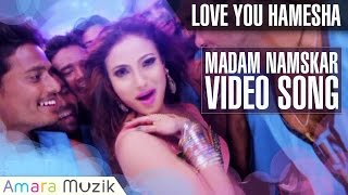 Love You Hamesha- Madam Namskar song || Official Video Song | Arindam, Sritam. Anisha