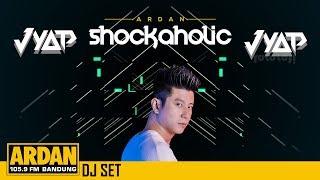 Gambar cover JYAP DJ SET (SHOCKAHOLIC) - ARDAN RADIO