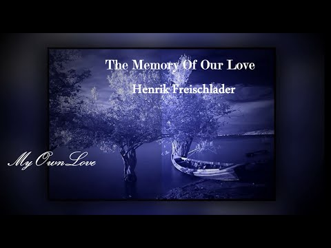 The Memory Of Our Love ~ Henrik Freischlader.(Lyrics)