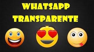 Whatsapp transparente para android 2.3+ (YA NO FUNCIONA)