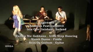 Craiceann Bodhran Festival  2013 - Caitlin Nic Gabhann - Irish Stepdance