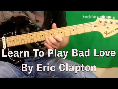 How To Play Bad Love (by Eric Clapton)