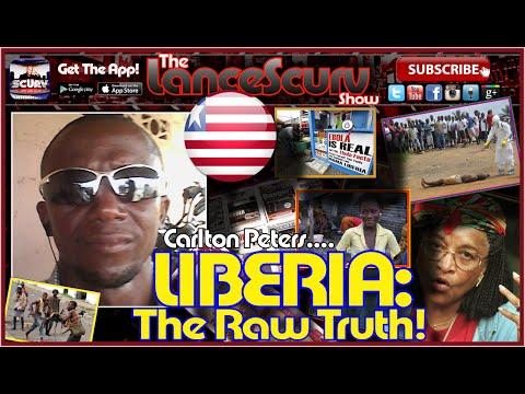 Liberia: The Raw Truth! - The LanceScurv Show