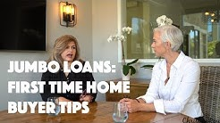 JUMBO LOANS: FIRST TIME HOME BUYER TIPS