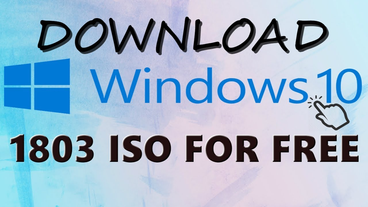Download windows 10 1803 ISO for free/latest version/2018