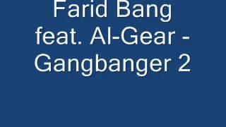 Farid Bang feat. Al-Gear - Gangbanger 2