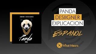 panda desiigner español explicacion de la cancion mas dificil
