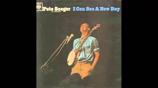 Pete Seeger - I Can See A New Day (full album)