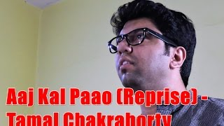 Aaj Kal Paon Zameen Par (Reprise) | Cover by Tamal Chakraborty
