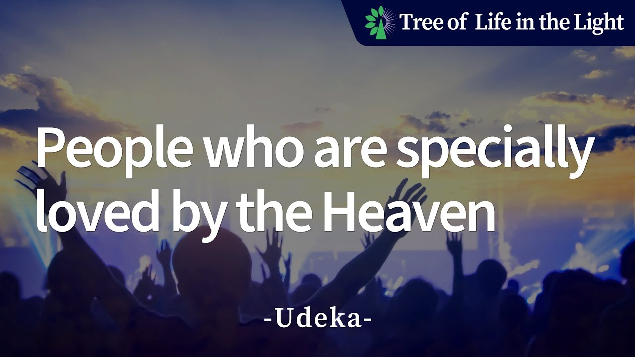 People who are specially loved by the Heaven