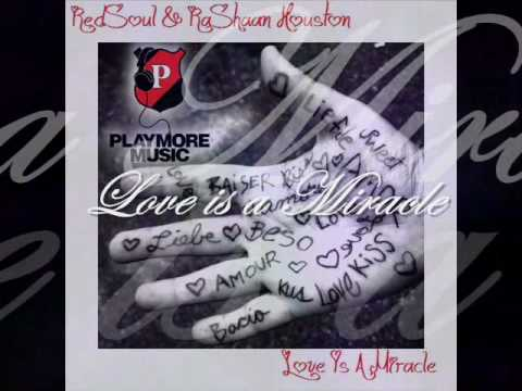 """Redsoul & Rashaan Houston  - """" Love is a Miracle """""""