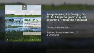Symphony No. 2 in D major Op. 73: III. Allegretto grazioso (Quasi andantino) - Presto, ma non assai
