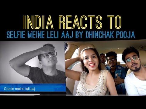 Indians react to - Selfie maine leli aaj by Dhinchak Pooja