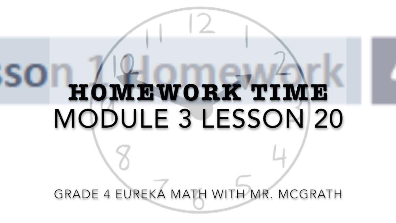 Eureka Math Homework Time Grade 4 Module 3 Lesson 20