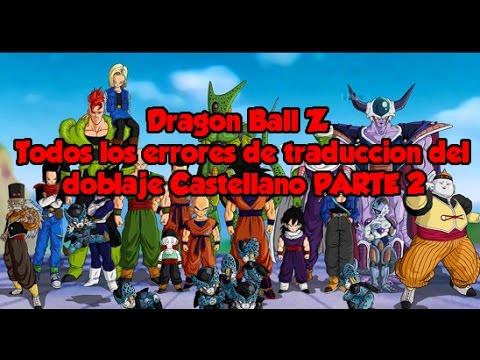 Dragon Ball Z / Todos los errores de traducción del doblaje Castellano PARTE 2