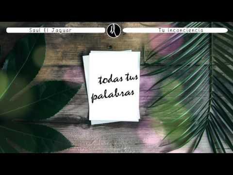 Saul El Jaguar- Tu Inconsciencia (Letra)(Banda 2016)