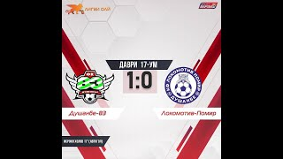 Dushanbe-83 vs Lokomotiv-Pamir, Tajikistan Premier League 1st half