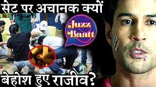 OMG! Rajeev Khandelwal FAINTS on the sets of 'JuzzBaatt'