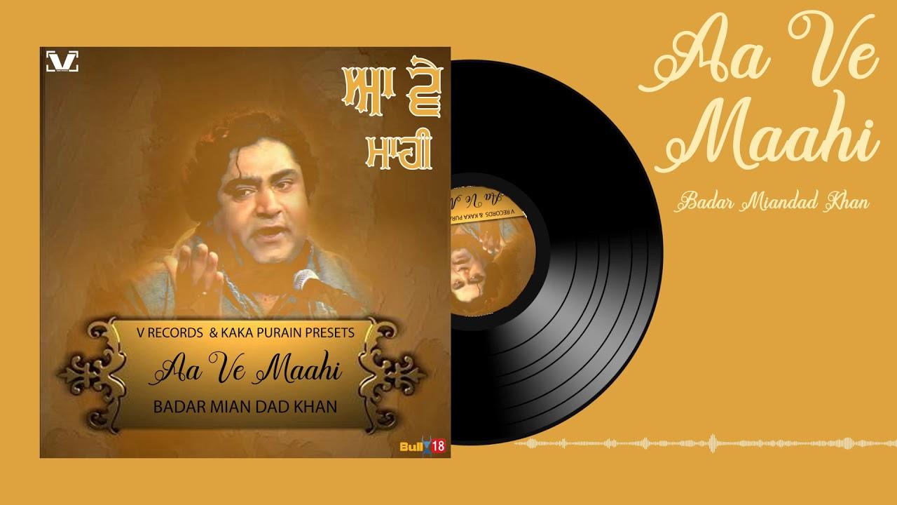Download Aa Ve Maahi (Qawali Song) - Full Song 2019   Badar Mian Dad KhanV Records