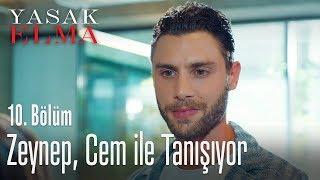 Zeynep, Cem ile tanışıyor - Yasak Elma 10. Bölüm