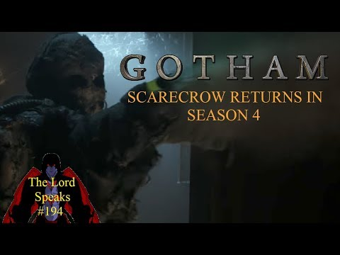 The Lord Speaks #194: Gotham Scarecrow Returns In Season 4