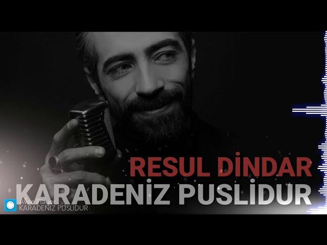 Karadeniz Puslidur - Resul Dindar - Sen Anlat Karadeniz