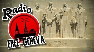 """Two Hour Radio Free Geneva Interaction with the """"Free Will Debate"""" from Houston"""