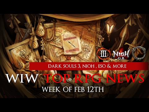 Top RPG News of The Week on Dark Souls 3 DLC, Nioh Launch, ESO Update, Torment Trailer & More!
