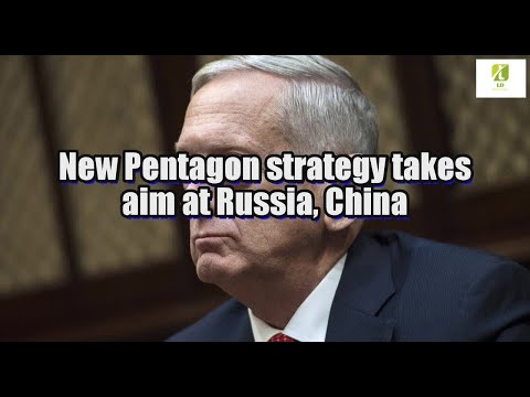 New Pentagon strategy takes aim at Russia, China