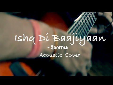 Ishq Di Baajiyaan   SOORMA   Diljeet Dosanjh  Acoustic Cover