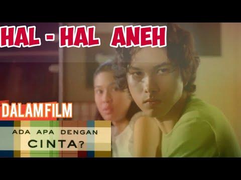 HAL ANEH DALAM FILM ADA APA DENGAN CINTA