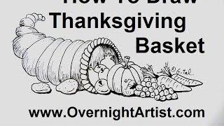 How To Draw Thanksgiving Stuff - Draw Thanksgiving Basket Cornucopia