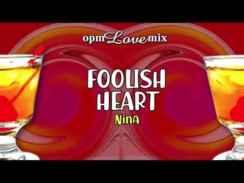 Nina - Foolish Heart (Audio) 🎵 | OPM Love Mix
