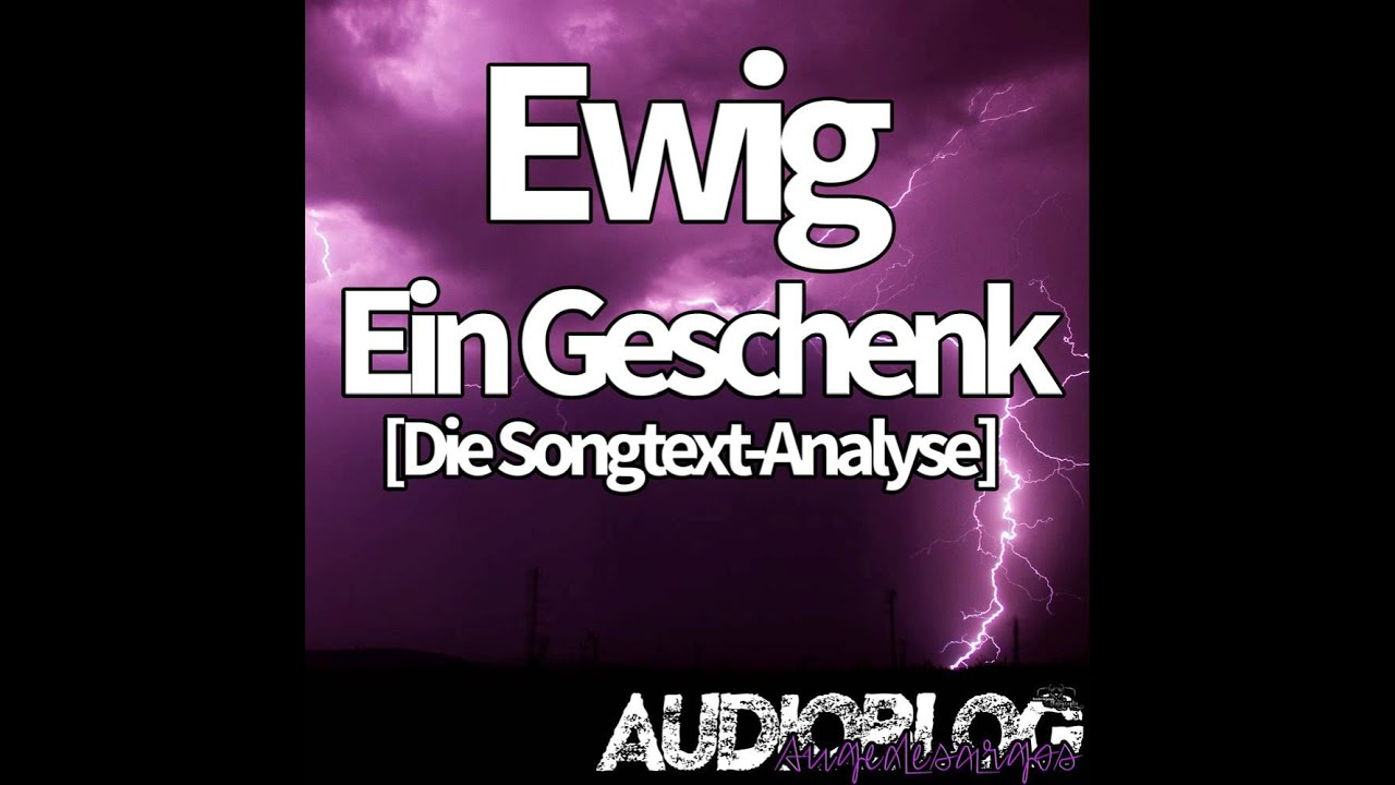 ewig ein geschenk die songtext analyse youtube. Black Bedroom Furniture Sets. Home Design Ideas