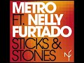 Nelly Furtado – Sticks & Stones (Feat. Metro)