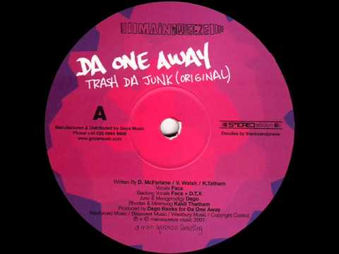 Da One Away - Trash The Junk (original)