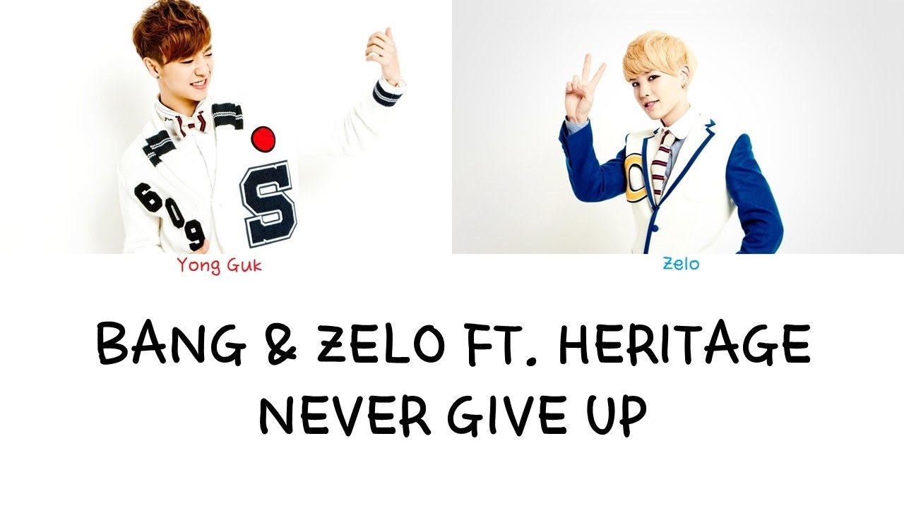 B.A.P Bang & Zelo ft Heritage - Never Give Up (Color coded lyrics Han|Rom|Eng)