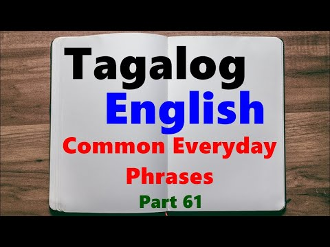 LearnTagalog, Part 61 - Common Everyday Phrases