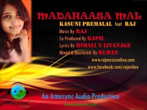 Madahaasa Mal - Kasuni Premalal feat Raj
