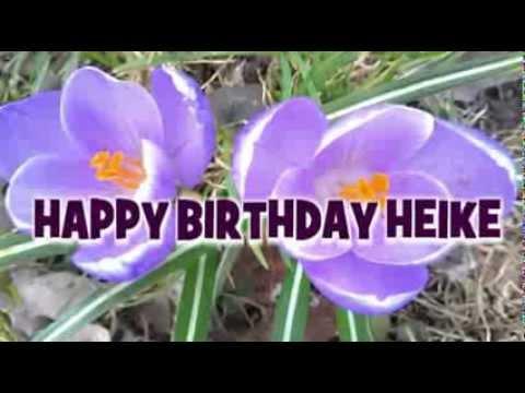 Herzlichen Gluckwunsch Zum Geburtstag Liebe Heike Youtube
