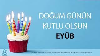 İyi ki Doğdun EYÜB - İsme Özel Doğum Günü Şarkısı
